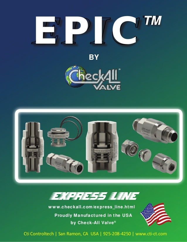 Rev. E EPIC™ BY express line Proudly Manufactured in the USA by Check-All Valve® www.checkall.com/express_line.html Cti Co...