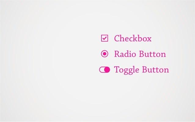 Checkbox Radio Button Toggle Button