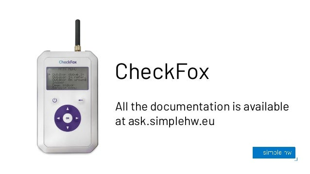 CheckFox All the documentation is available at ask.simplehw.eu