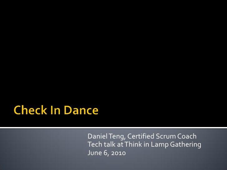 Daniel Teng, Certified Scrum Coach Tech talk at Think in Lamp Gathering June 6, 2010