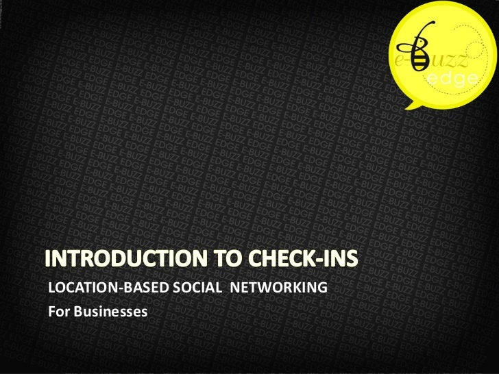 LOCATION-BASED SOCIAL NETWORKINGFor Businesses