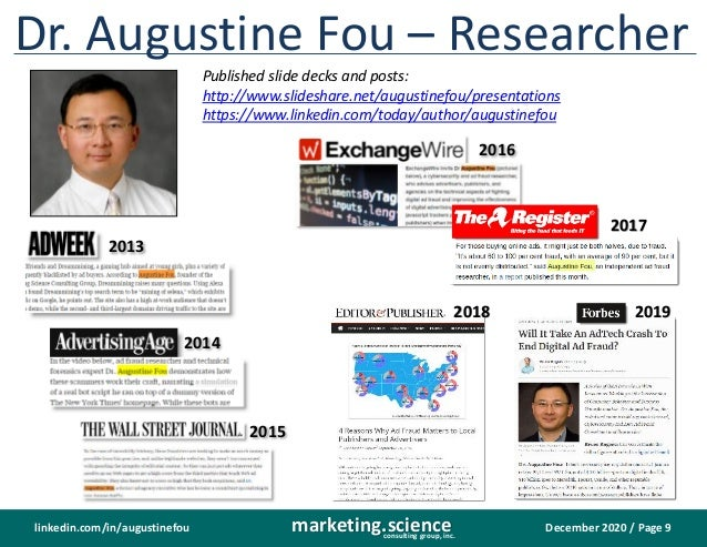 December 2020 / Page 9marketing.scienceconsulting group, inc. linkedin.com/in/augustinefou Dr. Augustine Fou – Researcher ...