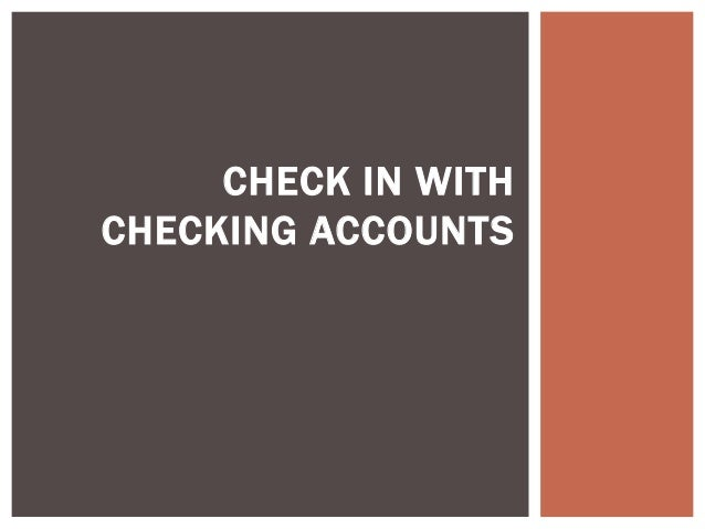CHECK IN WITHCHECKING ACCOUNTS