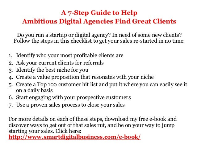 A 7-Step Guide to Help Ambitious Digital Agencies Find Great Clients Do you run a startup or digital agency? In need of so...