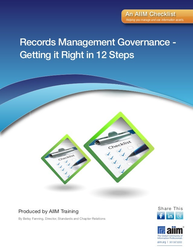 Records Management Governance -Getting it Right in 12 Stepsaiim.org I 301.587.8202An AIIM ChecklistHelping you manage and ...