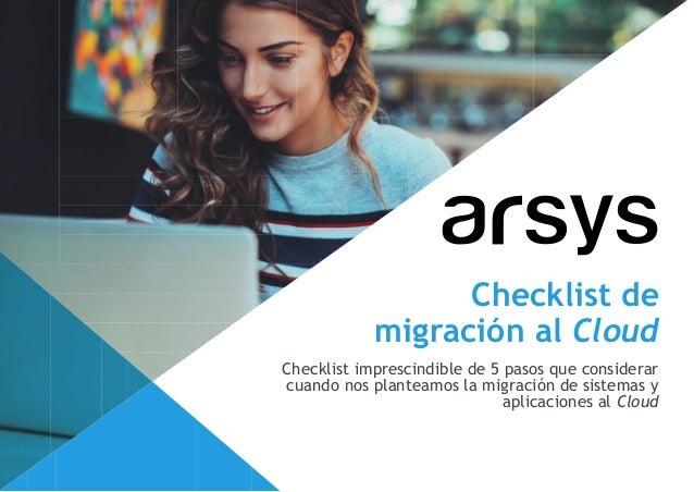 Checklist de migración al Cloud Checklist imprescindible de 5 pasos que considerar cuando nos planteamos la migración de s...