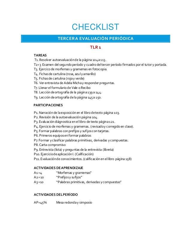 CHECKLIST TERCERA EVALUACIÓN PERIÓDICA TLR 1 TAREAS T1.Resolver autoevaluaciónde la página 104a113. T2=3 Examen del segund...