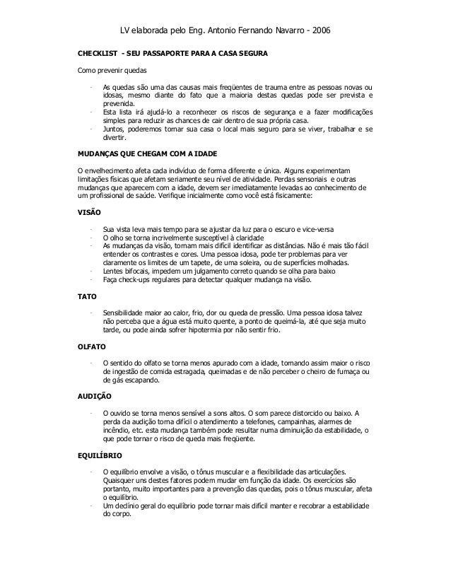 LV elaborada pelo Eng. Antonio Fernando Navarro - 2006 CHECKLIST - SEU PASSAPORTE PARA A CASA SEGURA Como prevenir quedas ...