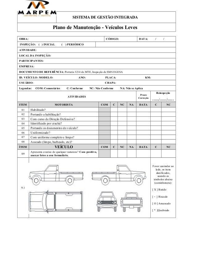 SISTEMA DE GESTÃO INTEGRADA Plano de Manutenção - Veículos Leves OBRA: CÓDIGO: DATA: / / INSPEÇÃO: ( ) INICIAL ( ) PERIÓDI...