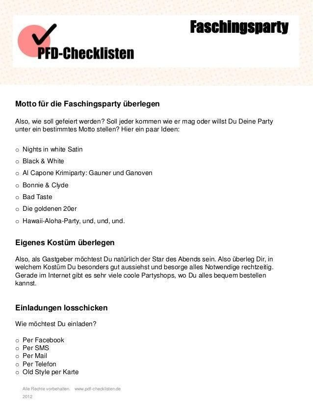 Alle Rechte vorbehalten. www.pdf-checklisten.de 2012 Faschingsparty Motto für die Faschingsparty überlegen Also, wie soll ...