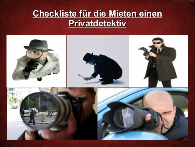 Checkliste für die Mieten einenCheckliste für die Mieten einen PrivatdetektivPrivatdetektiv