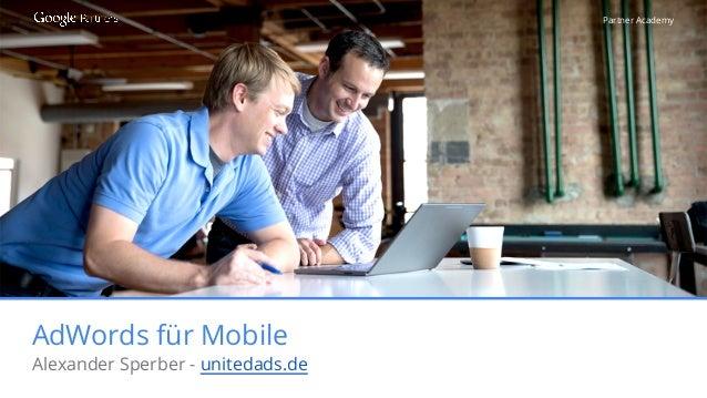 Partner Academy AdWords für Mobile Alexander Sperber - unitedads.de