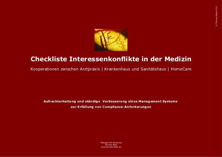 © Thomas Bade 2011Checkliste Interessenkonflikte in der MedizinKooperationen zwischen Arztpraxis | Krankenhaus und Sanität...