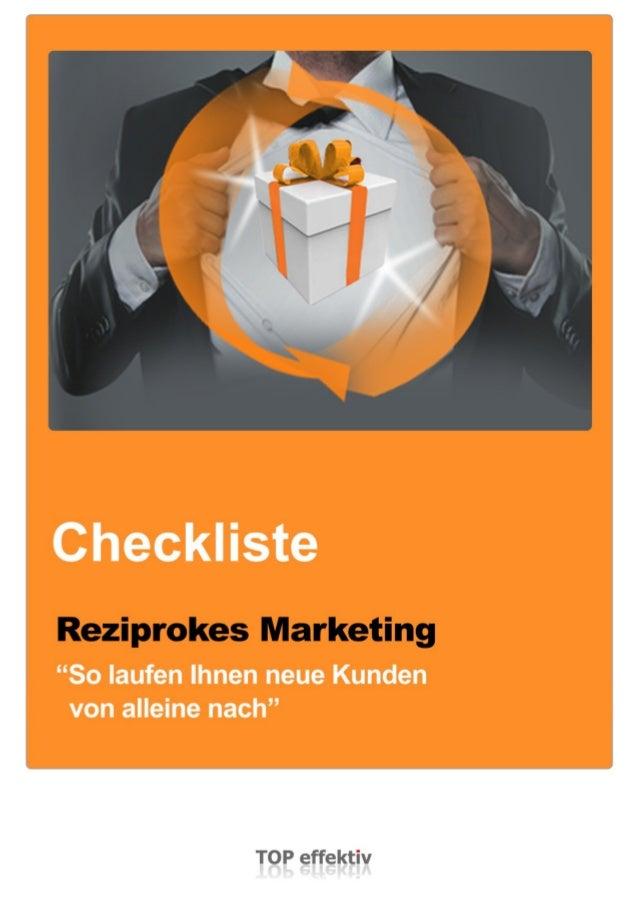 1 Checkliste Reziprokes Marketing Ausgangssituation: Wir erhalten eine beliebige, einfache Anfrage per E-Mail. Diese Mail ...