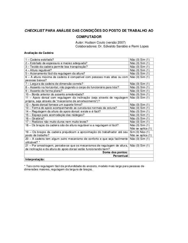 CHECKLIST PARA ANÁLISE DAS CONDIÇÕES DO POSTO DE TRABALHO AO COMPUTADOR Autor: Hudson Couto (versão 2007) Colaboradores: D...