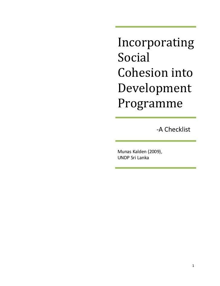 IncorporatingSocialCohesion intoDevelopmentProgramme                 -A ChecklistMunas Kalden (2009),UNDP Sri Lanka       ...