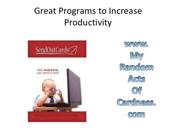 Great Programs to Increase       Productivity