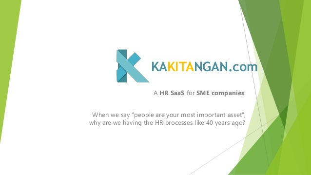 "A HR SaaS for SME companies. When we say ""people are your most important asset"", why are we having the HR processes like 4..."