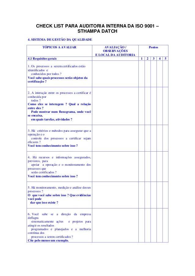 CHECK LIST PARA AUDITORIA INTERNA DA ISO 9001 – STHAMPA DATCH 4. SISTEMA DE GESTÃO DA QUALIDADE TÓPICOS A AVALIAR  4.1 Req...