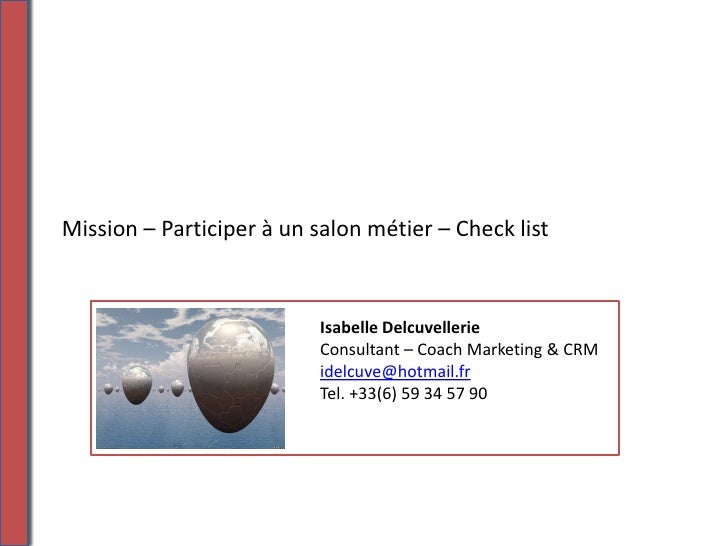 Mission – Participer à un salon métier – Check list                               Isabelle Delcuvellerie                  ...