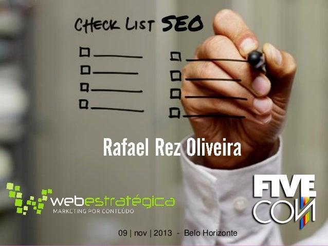 SEO  FiveCon 2013  09 | nov | 2013 - Belo Horizonte