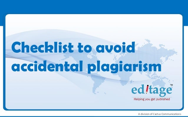 Checklist to avoidaccidental plagiarism                 A division of Cactus Communications