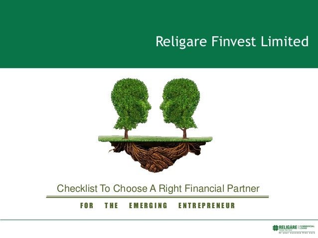 Religare Finvest Limited Checklist To Choose A Right Financial Partner F O R T H E E M E R G I N G E N T R E P R E N E U R
