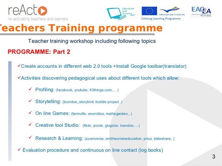 Teachers Training programme Flexible programme Teacher training workshop including following topics PROGRAMME: Part 2 <ul>...
