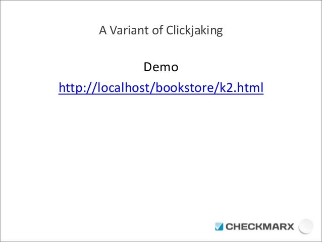 A Variant of Clickjaking  Demo  http://localhost/bookstore/k2.html