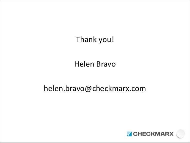 Thank you!  Helen Bravo  helen.bravo@checkmarx.com