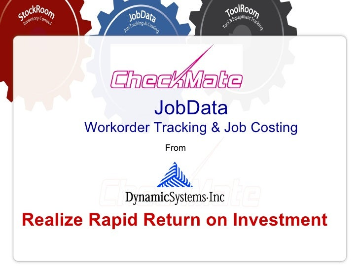 JobData      Workorder Tracking & Job Costing                  FromRealize Rapid Return on Investment