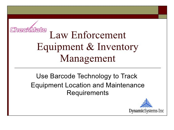Law Enforcement Equipment & Inventory Management Use Barcode Technology to Track  Equipment Location and Maintenance Requi...