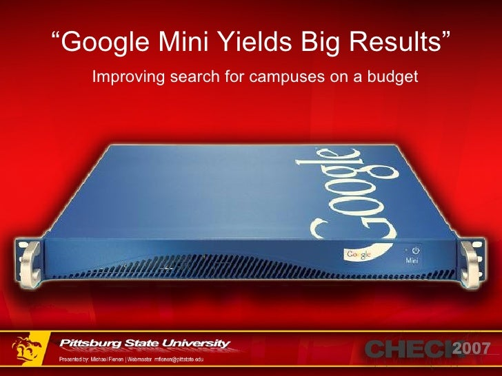 """ Google Mini Yields Big Results"" Improving search for campuses on a budget"