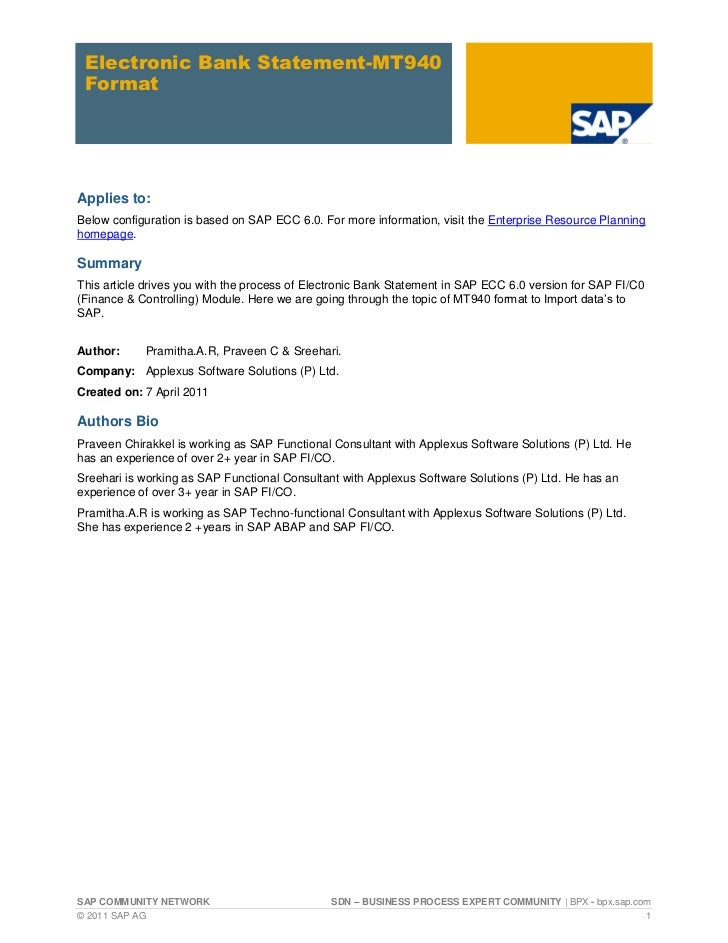 Electronic Bank Statement-MT940 FormatApplies to:Below configuration is based on SAP ECC 6.0. For more information, visit ...