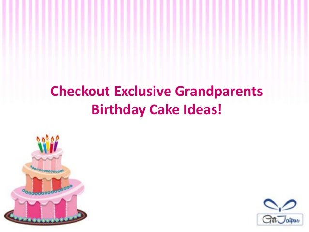 Checkout Exclusive Grandparents Birthday Cake Ideas