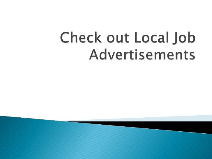 Check out Local Job Advertisements<br />