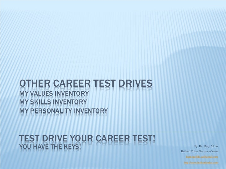 OTHER CAREER TEST DRIVESMY VALUES INVENTORYMY SKILLS INVENTORYMY PERSONALITY INVENTORYTEST DRIVE YOUR CAREER TEST!YOU HAVE...