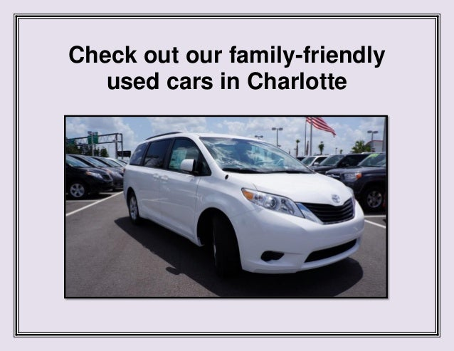 Check out our family-friendly used cars in Charlotte