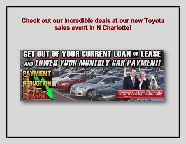 It's the Payment Reduction Event at Toyota of N Charlotte and we're offering amazing deals you don't want to miss! If you'...