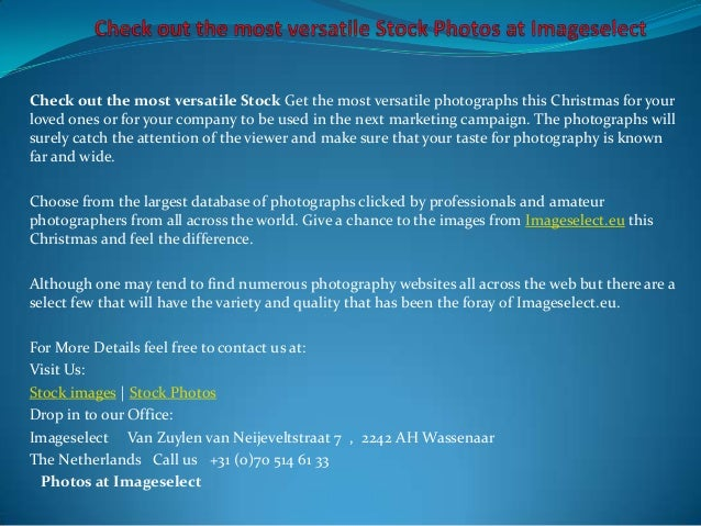 Check out the most versatile Stock Get the most versatile photographs this Christmas for yourloved ones or for your compan...
