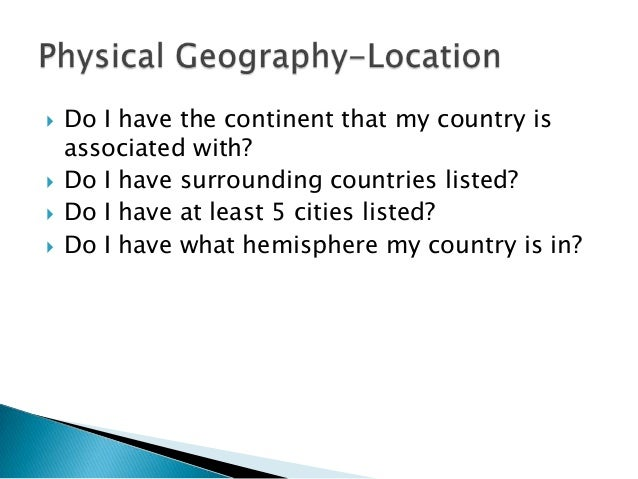  Do I have the continent that my country isassociated with? Do I have surrounding countries listed? Do I have at least ...
