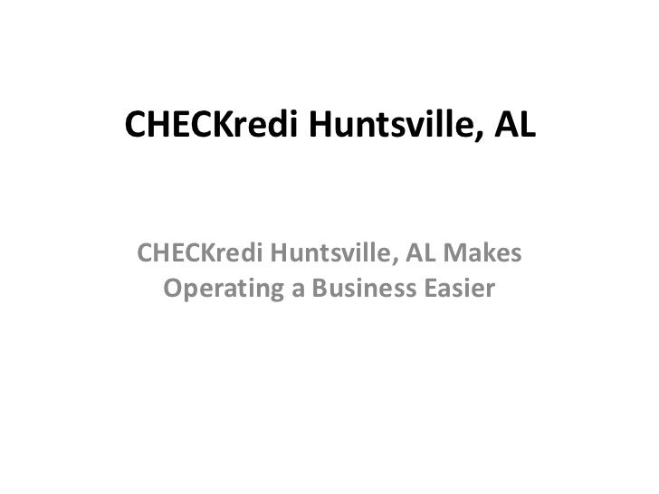 CHECKredi Huntsville, ALCHECKredi Huntsville, AL Makes  Operating a Business Easier