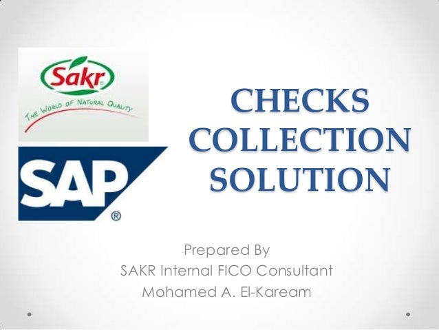 CHECKS         COLLECTION          SOLUTION         Prepared BySAKR Internal FICO Consultant  Mohamed A. El-Kaream