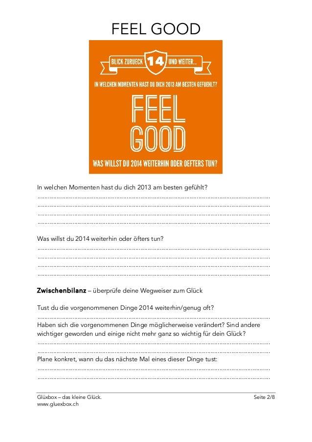 Glüxbox – das kleine Glück. Seite 2/8 www.gluexbox.ch FEEL GOOD In welchen Momenten hast du dich 2013 am besten gefühlt? ....