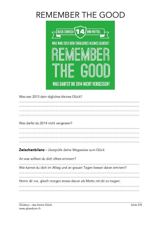 Glüxbox – das kleine Glück. Seite 5/8 www.gluexbox.ch REMEMBER THE GOOD Was war 2013 dein tägliches kleines Glück? ..........
