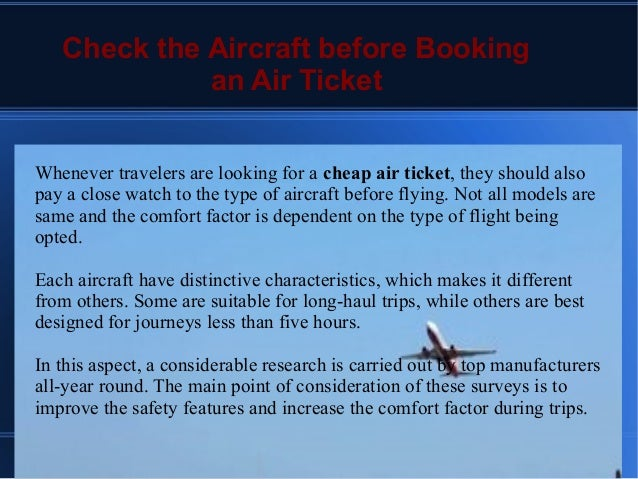 Check the Aircraft before Booking an Air Ticket Whenever travelers are looking for a cheap air ticket, they should also pa...