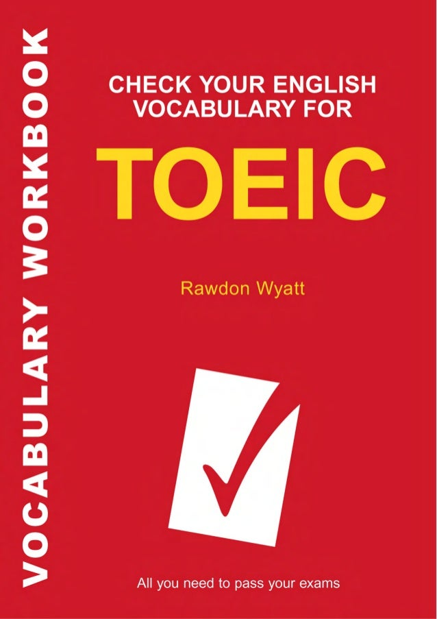 CHECK YOUR ENGLISH VOCABULARY FOR  ®  TOEIC  by Rawdon Wyatt  A & C Black Ⴇ London