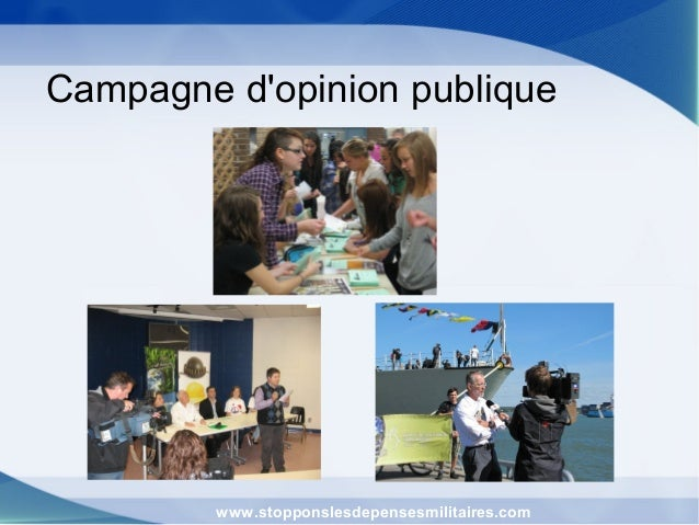 Campagne d'opinion publique www.stopponslesdepensesmilitaires.com