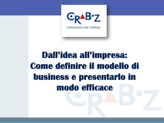 Dall'idea all'impresa:Come definire il modello di business e presentarlo in       modo efficace