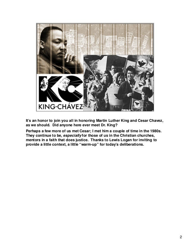 2 It's an honor to join you all in honoring Martin Luther King and Cesar Chavez, as we should. Did anyone here ever meet D...